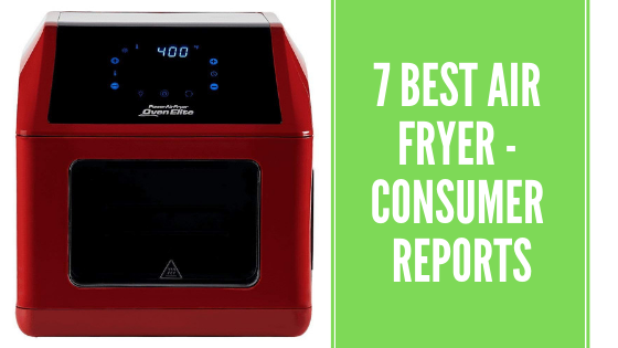 Best Air Fryer - Consumer Reports
